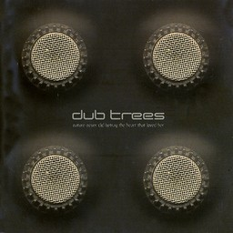 Dub Trees, Nature Never Did Betray The Heart That Loved Her, 2000